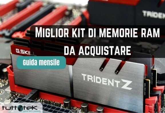 Migliori kit di memorie RAM per PC da acquistare [Settembre 2018]
