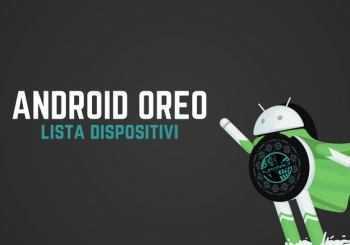 Aggiornamento Android Oreo: la lista degli smartphone aggiornati e in attesa [Giugno 2018]
