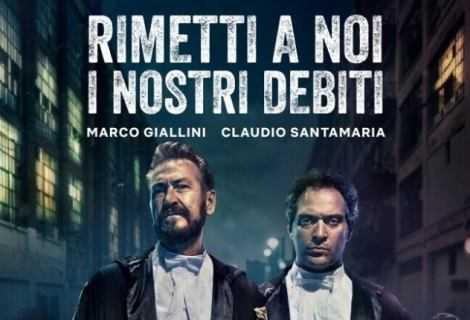 Rimetti a noi i nostri debiti: primo film italiano Netflix | Recensione