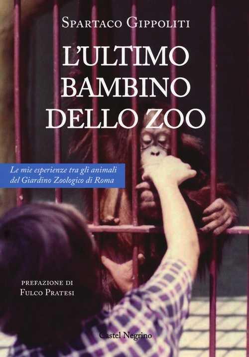 L'ultimo bambino dello zoo: presentazione a Roma del libro di Gippoliti