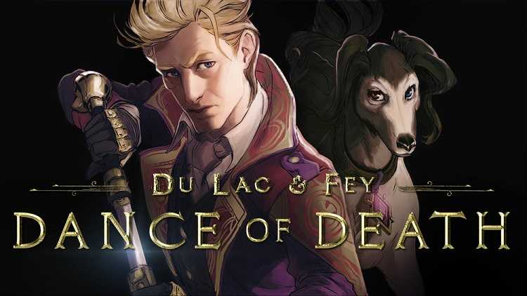 Recensione Dance of Death: Du Lac & Fey, eroi e assassini