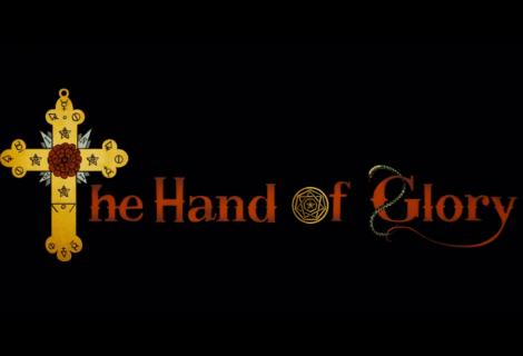 The Hand of Glory ha raggiunto l'obiettivo Kickstarter!