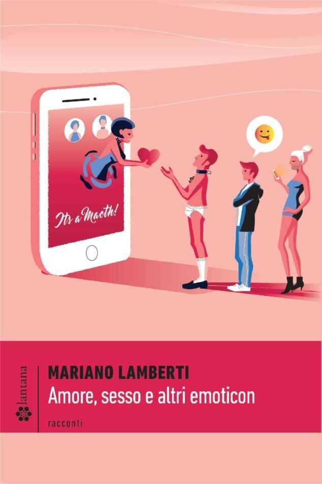 Amore, Sesso e Altri Emoticon di Mariano Lamberti presentato a Roma