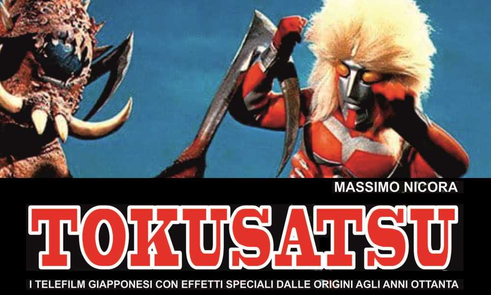 Tokusatsu: I telefilm giapponesi con effetti speciali