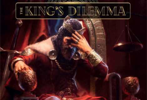 The King's Dilemma: prime entusiastiche impressioni