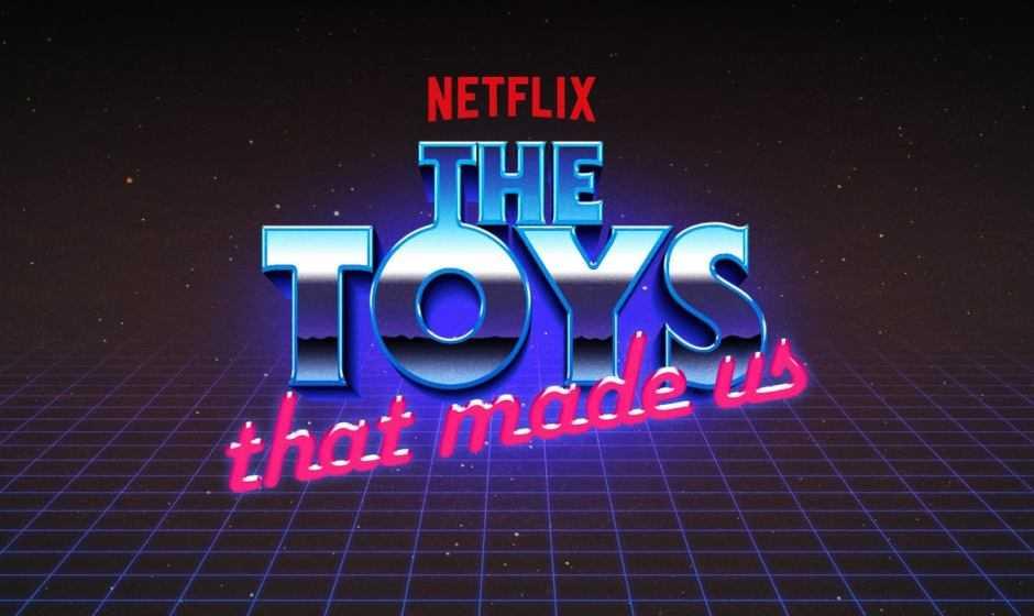 The toys that made us, i giocattoli della nostra infanzia su Netflix