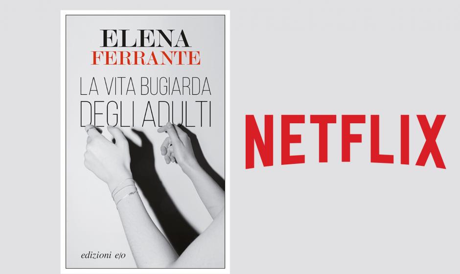 La vita bugiarda degli adulti di Elena Ferrante: serie TV su Netflix