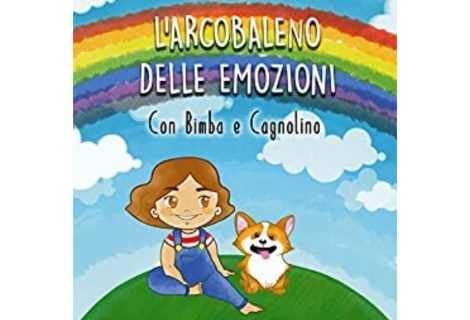 Libro sulle emozioni: L'arcobaleno delle emozioni con Bimba e Cagnolino di Elisa Cucinelli