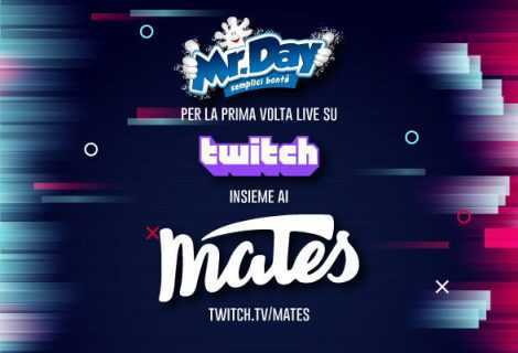 Mr. Day in live su Twitch con i Mates