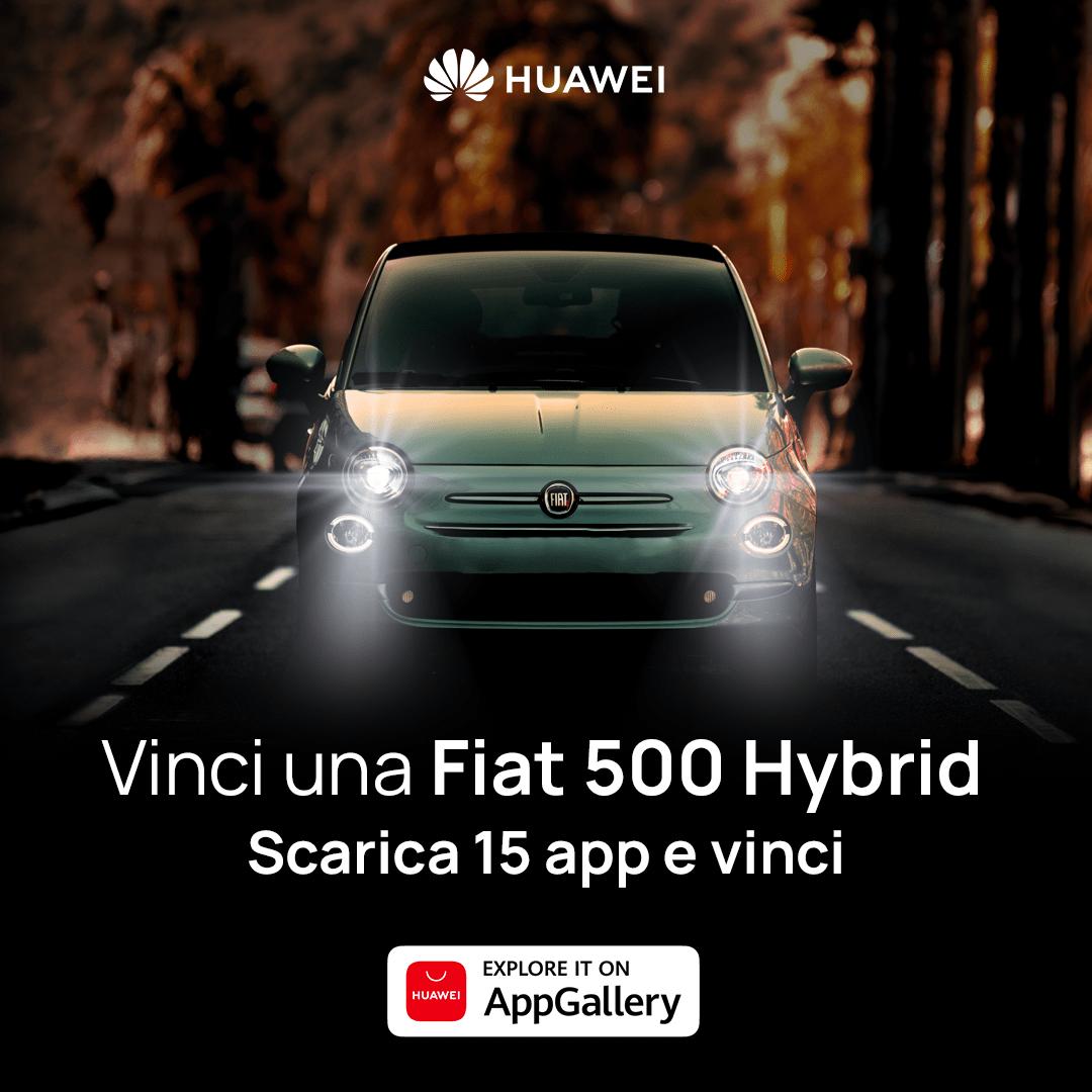 HUAWEI AppGallery ti regala una Fiat 500 Hybrid Launch Edition