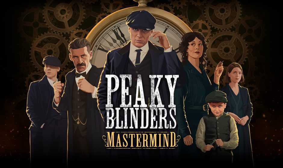 Anteprima Peaky Blinders Mastermind: anticipazioni e prime impressioni