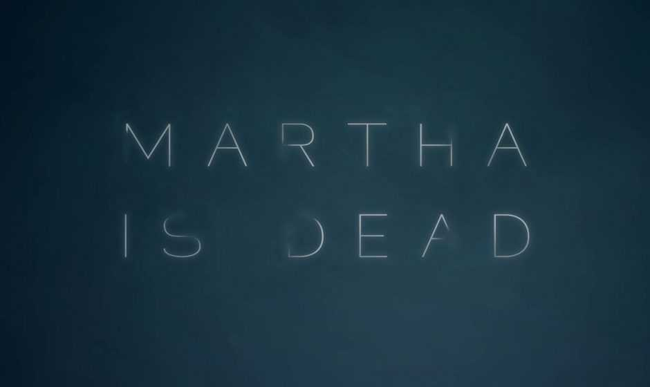 Martha is Dead si mostra con un trailer e un gameplay