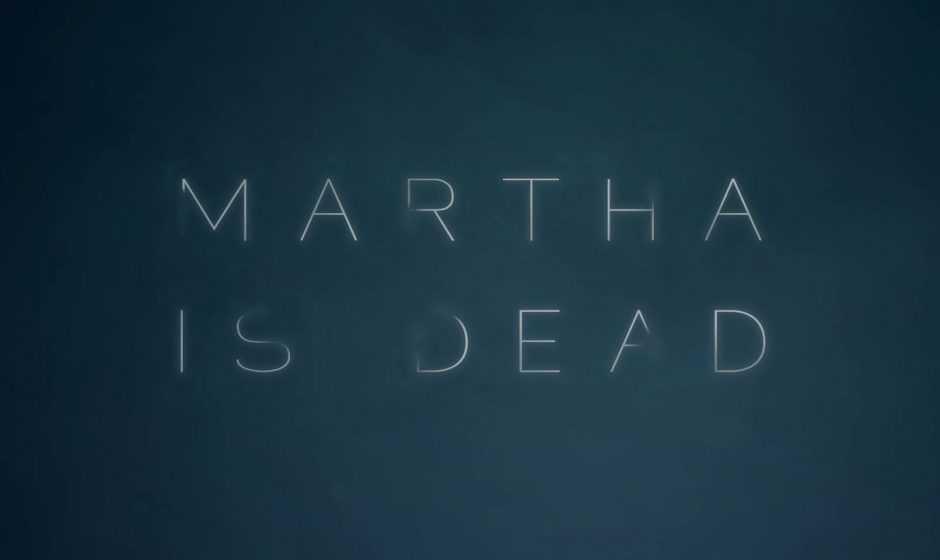 Martha is Dead si mostra con un trailer e un gameplay