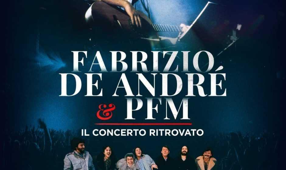 Recensione Fabrizio De André e PFM, il concerto ritrovato: un viaggio nel tempo