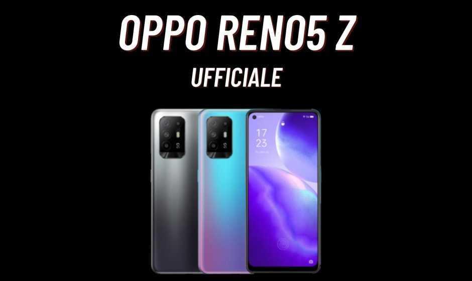 Oppo Reno5 Z 5G: annunciato ufficialmente