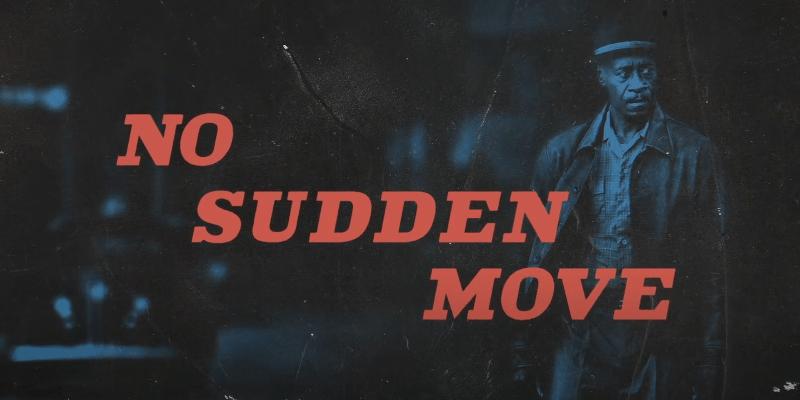 No Sudden Move: il teaser del nuovo film di Steven Soderbergh