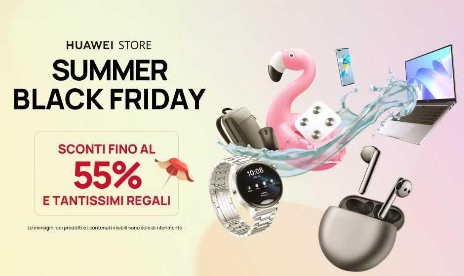 Huawei Summer Black Friday: una settimana di promozioni