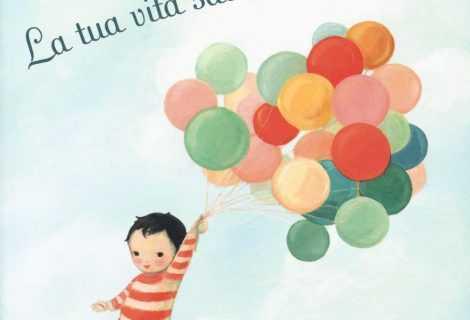 Recensione La tua vita sarà meravigliosa: un albo emozionante